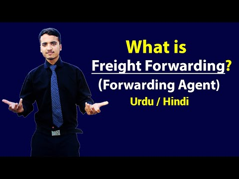 Freight Forwarding or Forwarding Agents - Explained in Hindi / Urdu