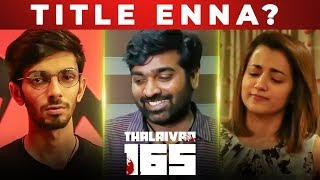THALAIVAR 165 Title Enna va Irukkum ? | Vijay Sethupathi, Anirudh Reacts | TT 99