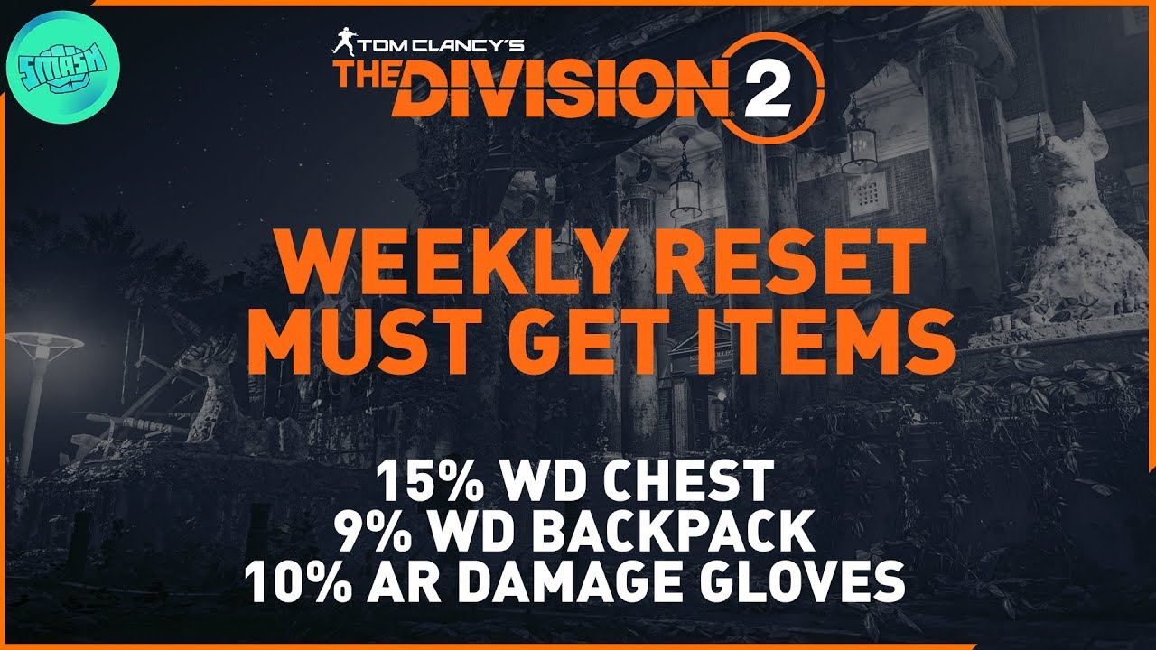 The Division 2 : PSA - Weekly Reset Must Get Items - 15% WD Chest, 9% WD  Backpack, 10% Ar Damage