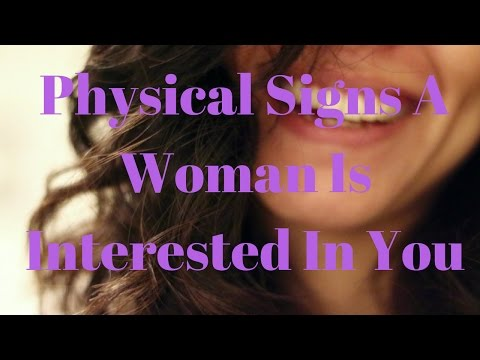Physical Signs A Woman Is Interested In You