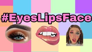 Best of the eyes lips face challenge trend