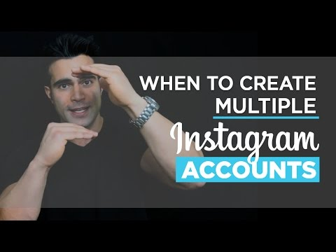 When You Should Create Multiple Instagram Accounts For Your Company