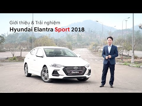 OFFICIAL Gii thiu Tri nghim Hyundai Elantra Sport 2018