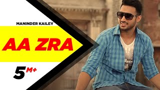 Aa Zra | Maninder Kailey | Latest Punjabi Songs | Speed Records