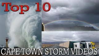 TOP 10 Cape Storm Vids-YOU MIGHT HAVE MISSED