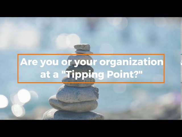 Are You Experiencing a Tipping Point