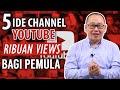 5 Ide Topik Youtube Sederhana dengan Ratusan Ribu Views bagi Pemula