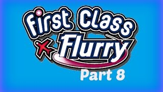 First Class Flurry - Gameplay Part 8 (Flight 3-1 to 3-3) Africa & Middle East