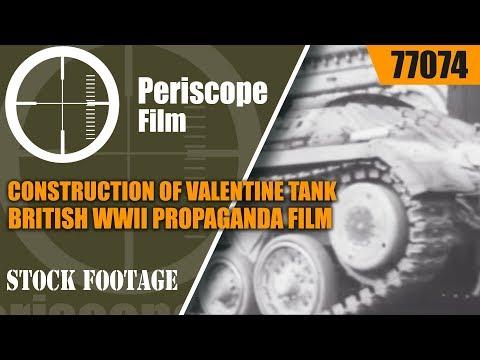 CONSTRUCTION OF VALENTINE TANK BRITISH WWII PROPAGANDA FILM 77074