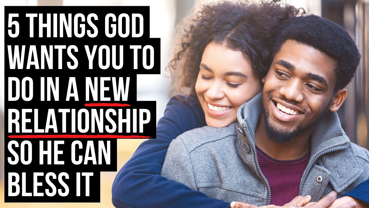 When You Start a New Relationship, God Will Bless It If You . . .