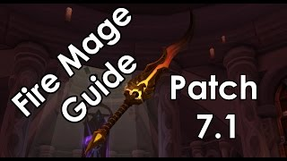 Fire Mage Guide Legion Patch 7.1 PvE