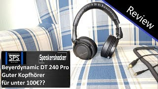 Beyerdynamic DT 240 PRO Review. Ist er gut oder schlecht?