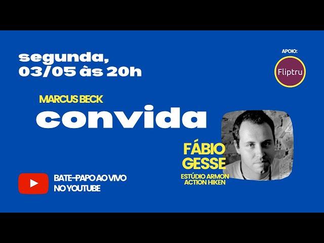 CONVIDA #03 - Fábio Gesse (Estúdio Armon / Action Hiken)