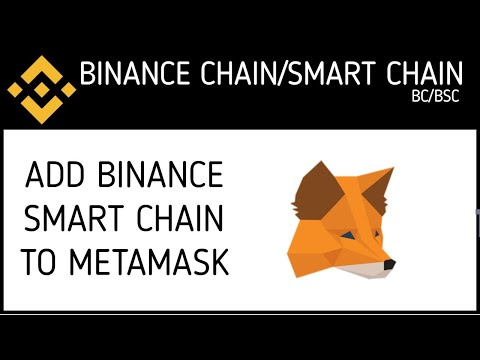 Add Binance Smart Chain BSC To MetaMask Wallet