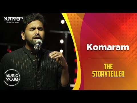 Komaram - The Storyteller - Music Mojo Season 6 - Kappa TV