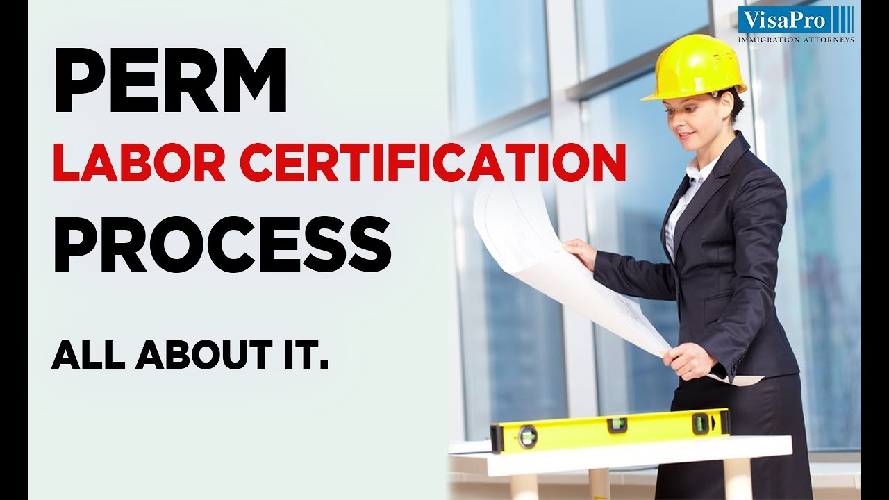 Perm Labor Certification Process Youtube