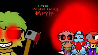 The Pastel Gang Movie (For WubboxGubbox)