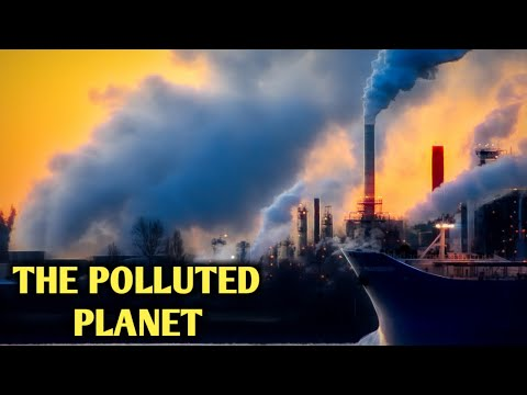 THE POLLUTED PLANET
