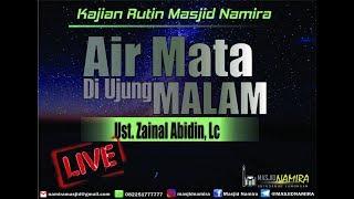 "Download Video Kajian Umum ""Air Mata Diujung Malam"" - Ust. Zainal Abidin, Lc. MP3 3GP MP4"