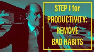 Productivity 101: First Remove Bad Habits, and the Not-To-Do List