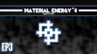 Material Energy^4 - EP3 - Захват биосферы