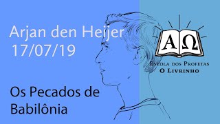 Os Pecados de Babilônia   Arjan den Heijer (17/07/19)
