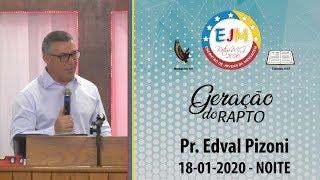 EJM Betim - 18/01/2020 | Pr. Edval Pizoni