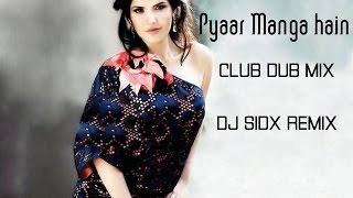 PYAAR MANGA HAIN   DJ SID'X  REMIX    VIPS DEEJAY CLUB