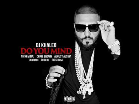 Do You Mind (Clean) Ft Chris Brown, August Alsina, Nicki Manaj, Jeremih, Future, Rick Ross
