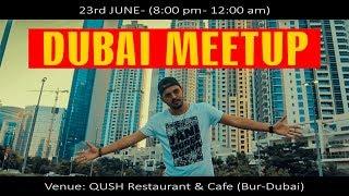MEET UP IN DUBAI | Saturday 23d JUNE 8pm - 12am | Mansoor Qureshi MAANi