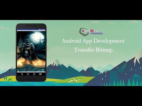 Android Development Tutorial - Transfer Bitmap Between Activities