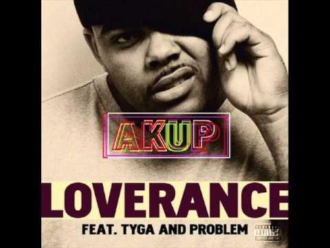 Loverance - AKup ft. Tyga & Problem LEAKED!!!
