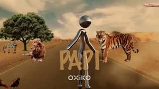 OXIKO - Papi (Official Video)