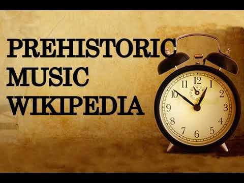 Prehistoric music,wikipedia