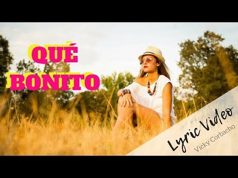 Vicky Corbacho - Qué Bonito (Bachata) | Lyric Video