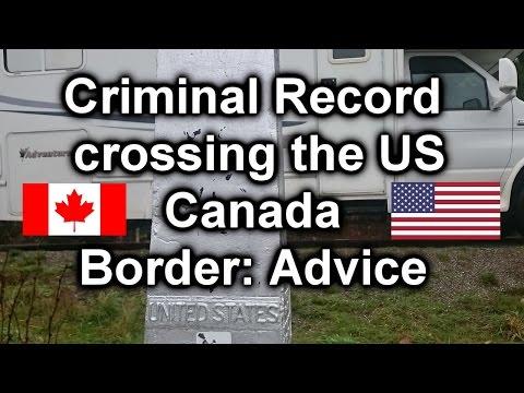 Criminal Record Crossing the US & Canada Border: Advice