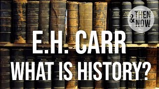 What is History? E.H. Carr