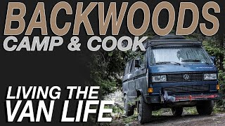 Backwoods Camping and Cooĸing - Living The Van Life