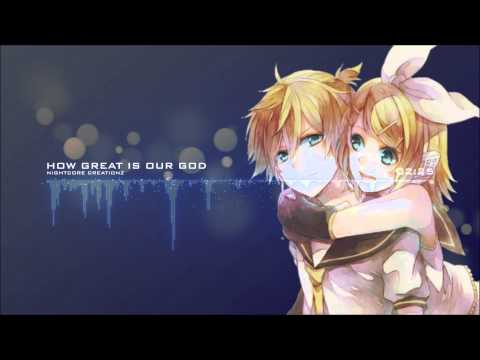 Christian Nightcore - How Great Is Our God