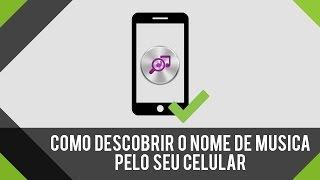 Download Como descobrir o nome de uma música que está tocando pelo celular   MELHOR MÉTODO Mp3 and Videos