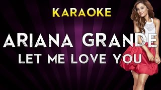 Ariana Grande Ft. Lil Wayne – Let Me Love You | Official Karaoke Instrumental Lyrics Cover Sing