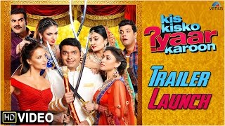 Kis Kisko Pyaar Karoon |  Trailer Launch |  Kapil Sharma, Arbaaz, Elli, Manjari, Simran, Sai & Varun