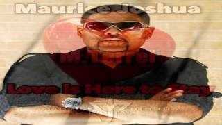 """Maurice Joshua Feat M. Terrel   -  """"Love Is Here To Stay""""  (Maurice Joshua Tome Mix)"""