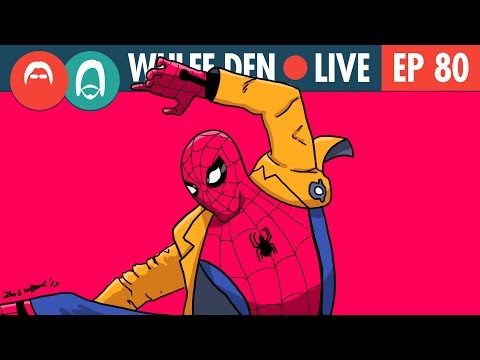 We really liked Spider-Man Homecoming (SPOILER FREE) - Wulff Den Live Ep 80