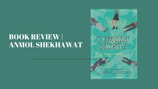 Book Review: Combat Skirts   Anmol Shekhawat
