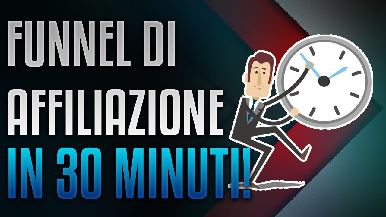 Come Creare un Funnel di Affiliate Marketing Con ClickFunnels in 30 Minuti