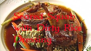 Seared Squab With Dirty Rice Dressing - Anne Kearney - Great Chefs