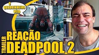 DEADPOOL 2 - Reação ao Trailer do Cable - O Quadrinheiro Véio (oQV)