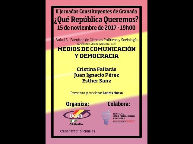 Medios de Comunicación y Democracia - Debate entre Cristina Fallarás, Juan I. Pérez y Esther Sanz