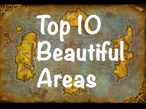VISUALLY STUNNING! | Top 10 World of Warcraft Areas